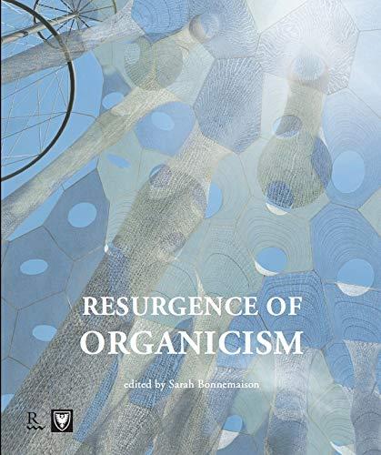 Resurgance of Organicism