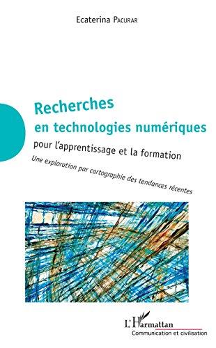 Recherches en technologies numériques: pour l'apprentissage et la formation Une exploration par cartographie des tendances récentes. par Ecaterina Pacurar