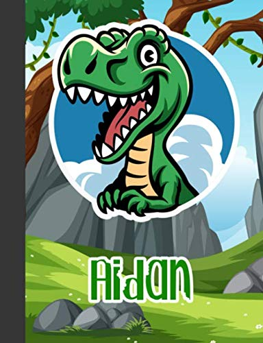 Aidan: Wide Ruled Composition Notebook Dinosaur Boys Kids Personalized Journal for School Supplies | 110 pages 7.44x9.269 (Aidan Namen)