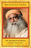 The Metaphysical Mystic: Sadhguru Jaggi Vasudev