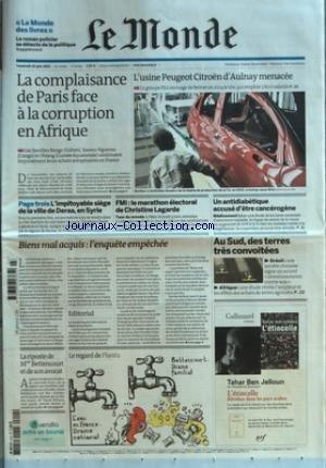 MONDE (LE) [No 20647] du 10/06/2011 - LA COMPLAISANCE DE PARIS FACE A LA CORRUPTION EN AFRIQUE - L'USINE PEUGEOT CITROEN D'AULNAY MENACEE - L'IMPITOYABLE SIEGE DE LA VILLE DE DERAA EN SYRIE - FMI / LE MARATHON ELECTORAL DE LAGARDE - UN ANTIDIABETIQUE ACCUSE D'ETRE CANCEROGENE - BIENS MAL ACQUIS / L'ENQUETE EMPECHEE - LA RIPOSTE DE MME BETTENCOURT ET DE SON AVOCAT - LE REGARD DE PLANTU par Collectif