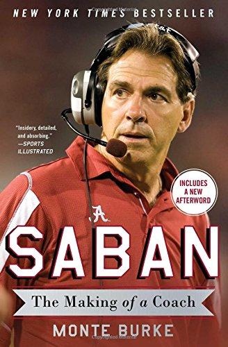 Saban: The Making of a Coach por Monte Burke