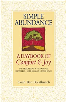 Simple Abundance: A Daybook of Comfort and Joy by [Breathnach, Sarah Ban]