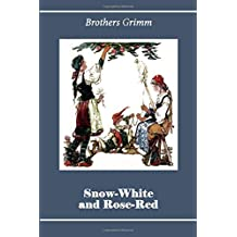 Snow-White and Rose-Red (Illustrated)