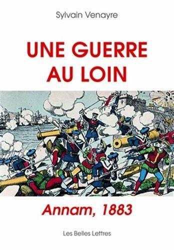 Une Guerre au loin: Annam, 1883