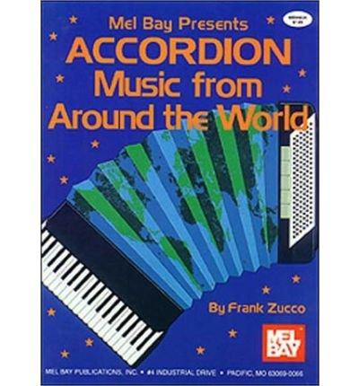 [(Accordion Music from Around the World )] [Author: Frank Zucco] [Jun-1993]