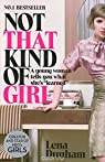 Not that Kind of Girl: A Young Woman Tells You what She's Learned par Dunham