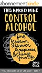 This Naked Mind: Control Alcohol: Fin...