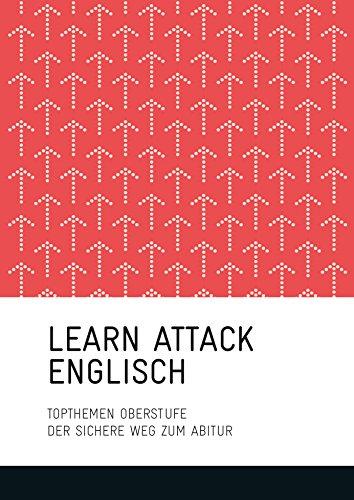 LEARN ATTACK Englisch - Topthemen Oberstufe: Der sichere Weg zum Abitur (LearnAttack)