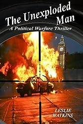 The Unexploded Man: A Political Warfare Thriller