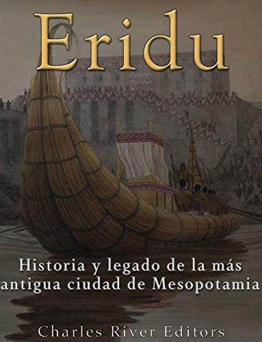 Eridu: Historia y legado de la más antigua ciudad de Mesopotamia