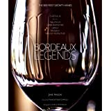Bordeaux Legends: The 1855 First Growth Wines- Haut-Brion, Lafite Rothschild, Latour, Margaux and Mouton Rothschild