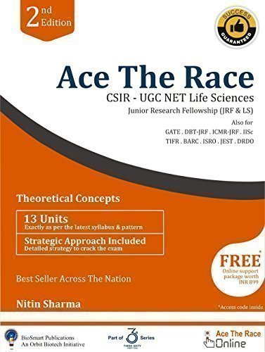 Ace The Race: CSIR-UGC NET Life Sciences (JRF & LS) 2nd Edition (360 Prep Tool Series) (360 Prep Tool Series)  available at amazon for Rs.999