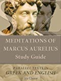 Meditations of Marcus Aurelius Study Guide - Parallel Texts in Greek and English (English Edition)