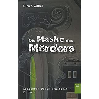 Die Maske des Mörders: Kommissar Ponte ermittelt - 2. Fall