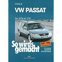 VW Passat 10/96 bis 2/05: So wird's gemacht - Band 109