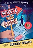 Write This Book: A Do-It-Yourself Mystery (Secret (Pseudonymous Bosch))