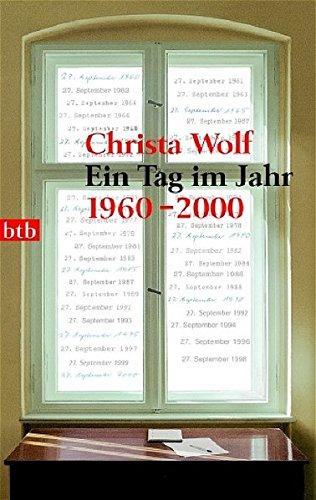 Christa Wolf: Ein Tag im Jahr: 1960-2000 - 9783442734122 ...