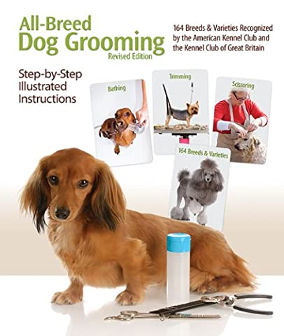 All-breed Dog Grooming: 164 Breeds and Varieties Recognized by the American Kennel Club and the Kennel Club of Great Britian