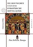 Die Deutschen und das europäische Mittelalter 1/4.: Die Deutschen und das europäische Mittelalter: Das östliche Europa - Christian Luebke