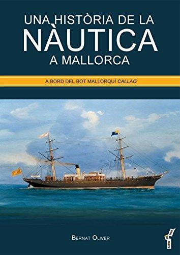 Una història de la nàutica a Mallorca. A bord del bot mallorquí Callao (Arbre de mar)