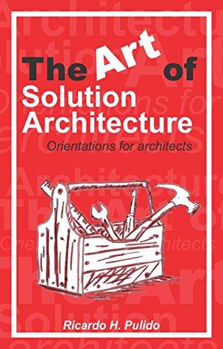 Descargar Libro Libro The Art of Solution Architecture: Orientations for architects de Camilo Pulido