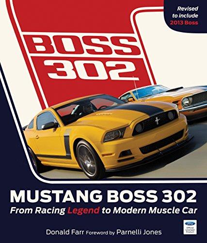 Mustang Boss 302: From Racing Legend to Modern Muscle Car por Donald Farr