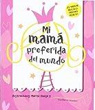 Mi mamá preferida del mundo (Libros juego)