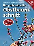 Der professionelle Obstbaumschnitt  - Inkl. Vermehrung & Veredelung