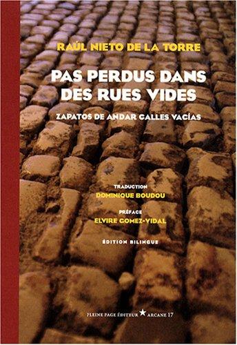 Pas perdus dans des rues vides : Edition bilingue français-espagnol par Raul Nieto de la Torre