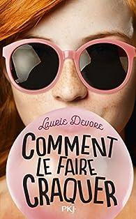 Comment le faire craquer par Laurie Devore