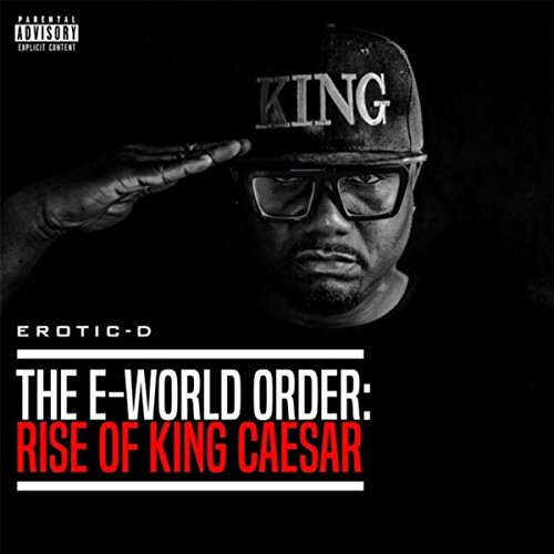 The E-World Disposition: Rise of King Caesar [Explicit]