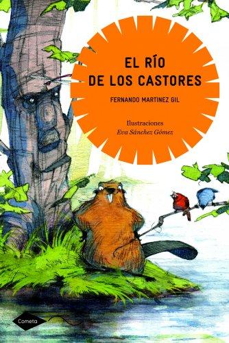 El río de los castores (Cometa +10) por Fernando Martínez Gil