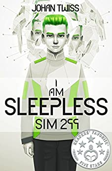 I AM SLEEPLESS: Sim 299 (Book 1) by [Twiss, Johan]
