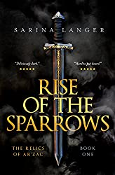 Rise of the Sparrows (Relics of Ar'Zac Book 1)