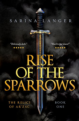 Rise of the Sparrows (Relics of Ar'Zac, #1) by Sarina Langer