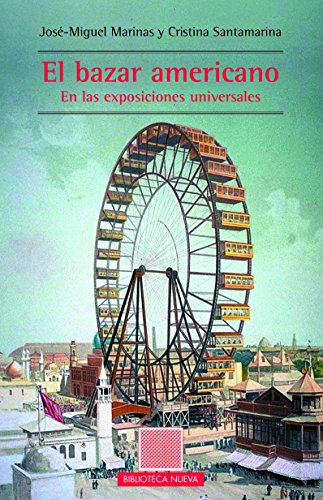 EL BAZAR AMERICANO. En las exposiciones universales (OTRAS EUTOPÍAS)