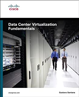 Data Center Virtualization Fundamentals: Understanding Techniques and Designs for Highly Efficient Data Centers with Cisco Nexus, UCS, MDS, and Beyond von [Santana, Gustavo A. A.]