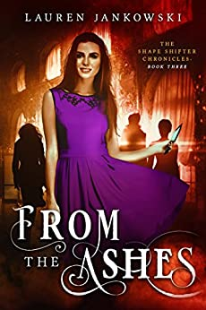 From the Ashes (The Shape Shifter Chronicles Book 3) (English Edition) van [Jankowski, Lauren]