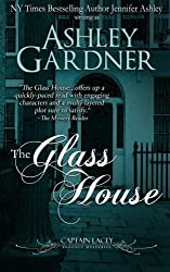 The Glass House (Captain Lacey Regecy Mysteries) by Ashley Gardner (2013-08-18)