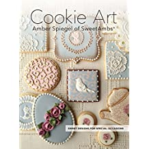 Cookie Art: Sweet Designs For Special Occasions  (English Edition)