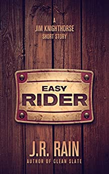 Easy Rider: A Jim Knighthorse Story (Short Story) by [Rain, J.R.]