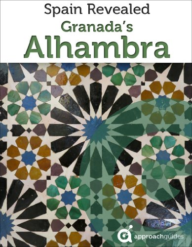 Granada Revealed: The Alhambra (Spain Travel Guide 2017) (English Edition)