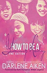 How to be a Young Lady: Your Total Guide for Being the Best Possible You! by Darlene Aiken (2013-12-29)