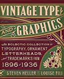 Vintage Type and Graphics: An Eclectic Collection of Typography, Ornament, Letterheads, and Trademarks from 1896-1936