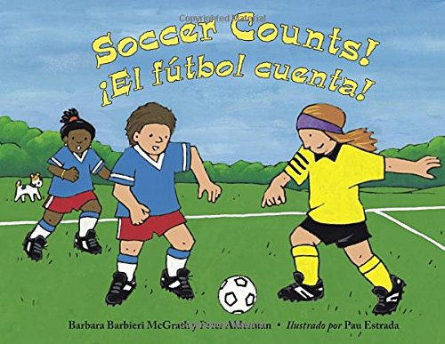 Soccer Counts!/!El Futbol Cuenta! por Barbara Barbieri McGrath, Peter Alderman