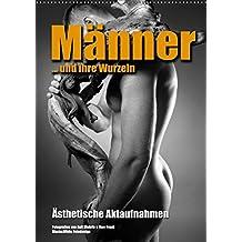 Männer ... und ihre Wurzeln (Wandkalender 2019 DIN A2 hoch): Ästhetische Aktaufnahmen (Monatskalender, 14 Seiten ) (CALVENDO Menschen)