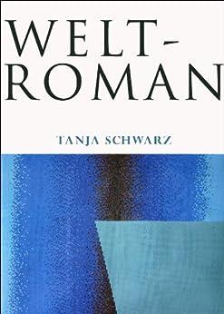 Weltroman von [Schwarz, Tanja]