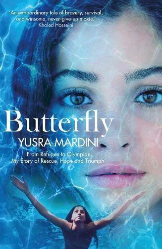 Butterfly: From Refugee to Olympian, My Story of Rescue, Hope and Triumph por Yusra Mardini