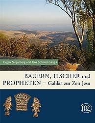 Bauern, Fischer und Propheten: Galiäa zur Zeit Jesu (Aw- Sonderband) (Zaberns Bildbände zur Archäologie)